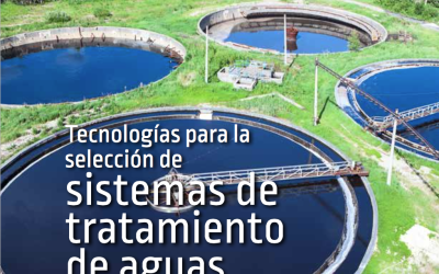 Tecnologías para la selección de sistemas de tratamiento de aguas residuales